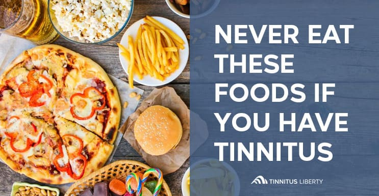 7 Foods You Should Never Eat If You Have Tinnitus