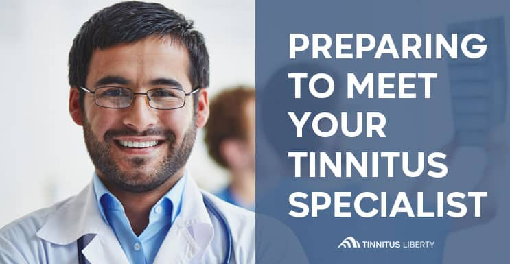 Preparing to meet your tinnitus specialist