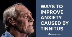 Improve Anxiety Related To Tinnitus